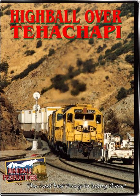 Highball Over Tehachapi - BNSF and Union Pacific in Southern California
