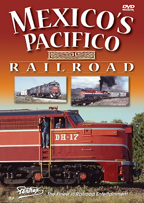 Mexicos Pacifico Railroad DVD